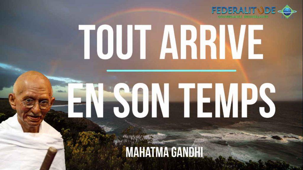 Mahatma Gandhi - Tout arrive en son temps - Federalitude Communaute